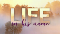 Life in His Name